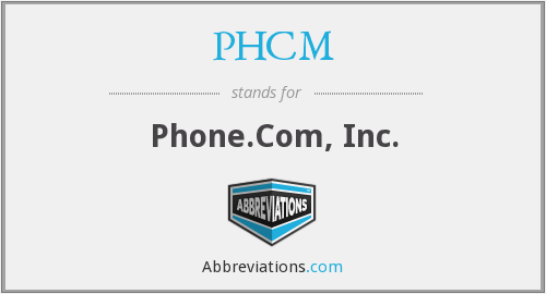 PHCM - Phone.Com, Inc.