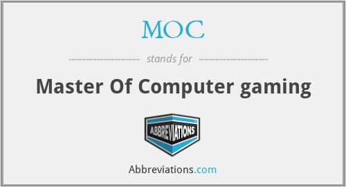 MOC - Master Of Computer gaming