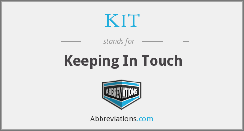 KIT - Keeping In Touch