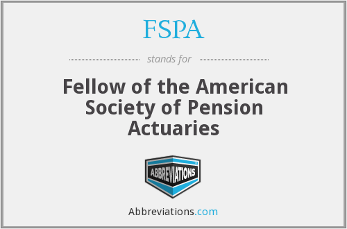 FSPA - Fellow of the American Society of Pension Actuaries