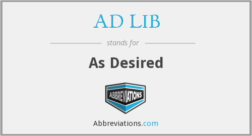 What does AD LIB stand for?