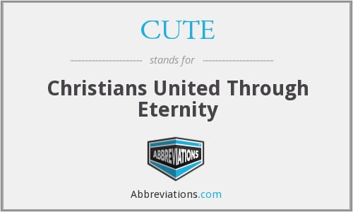 CUTE - Christians United Through Eternity