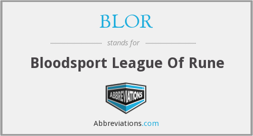 BLOR - Bloodsport League Of Rune