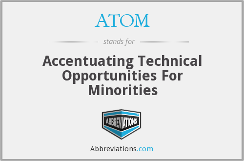 ATOM - Accentuating Technical Opportunities For Minorities