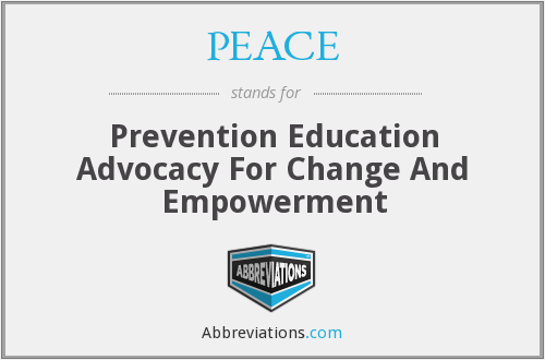 PEACE - Prevention Education Advocacy For Change And Empowerment