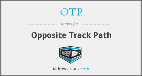 OTP - Opposite Track Path