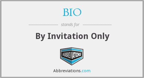BIO - By Invitation Only