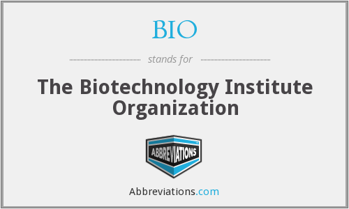 BIO - The Biotechnology Institute Organization