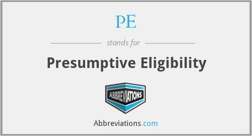 PE - Presumptive Eligibility