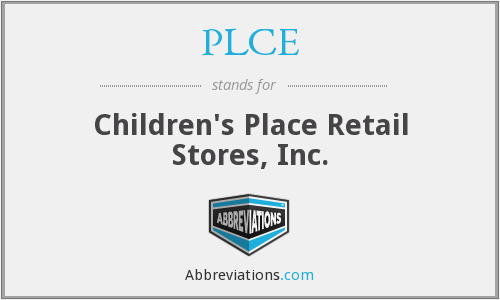PLCE - Children's Place Retail Stores, Inc.