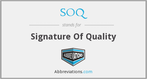 SOQ - Signature Of Quality