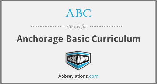 ABC - Anchorage Basic Curriculum