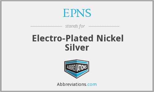 EPNS - Electro-Plated Nickel Silver
