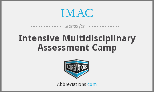 IMAC - Intensive Multidisciplinary Assessment Camp