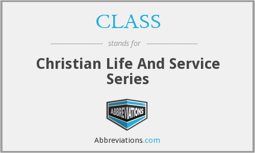 CLASS - Christian Life And Service Series