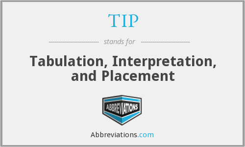 TIP - Tabulation, Interpretation, and Placement