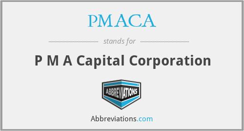 PMACA - P M A Capital Corporation