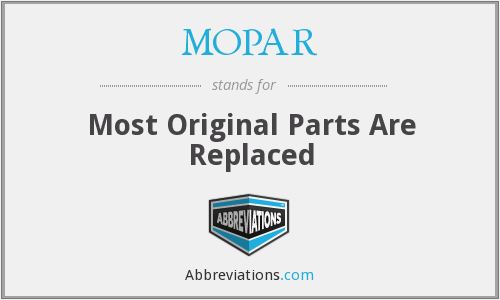 MOPAR - Most Original Parts Are Replaced