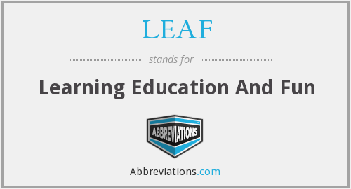 LEAF - Learning Education And Fun
