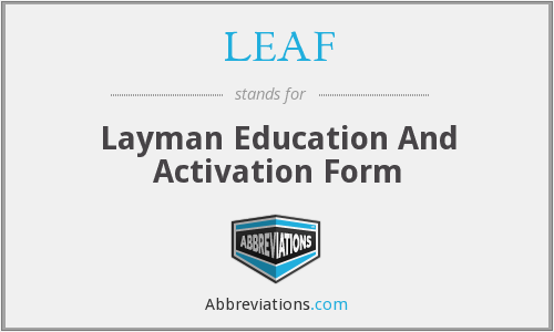 LEAF - Layman Education And Activation Form