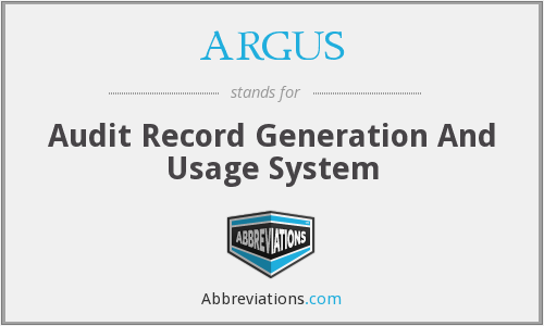 ARGUS - Audit Record Generation And Usage System