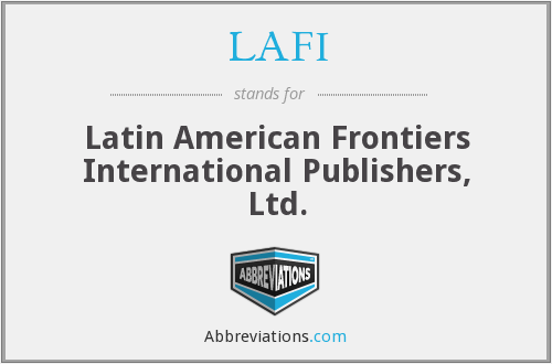 LAFI - Latin American Frontiers International Publishers, Ltd.