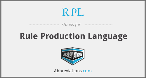 RPL - Rule Production Language
