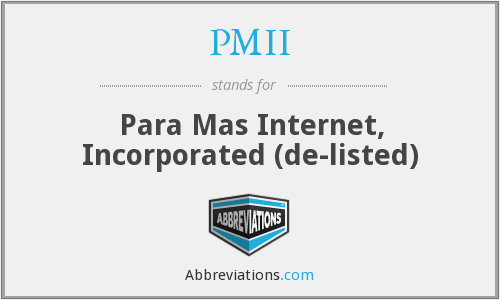 PMII - Para Mas Internet, Incorporated  (de-listed)