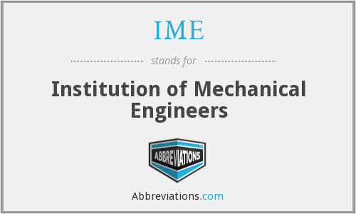IME - Institution of Mechanical Engineers