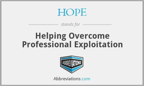 HOPE - Helping Overcome Professional Exploitation