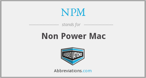 NPM - Non Power Mac