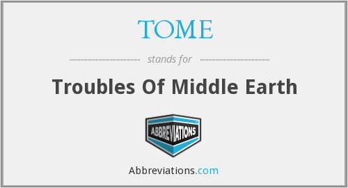TOME - Troubles Of Middle Earth