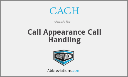 CACH - Call Appearance Call Handling