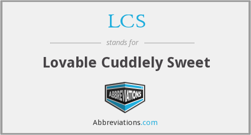 LCS - Lovable Cuddlely Sweet