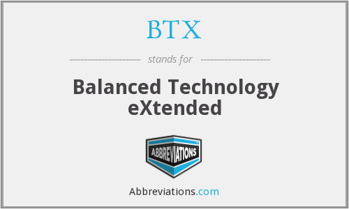 What does BTX stand for?