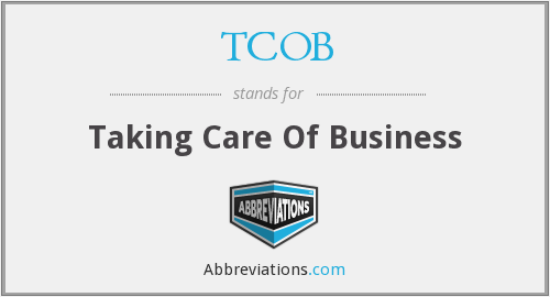 TCOB - Taking Care Of Business