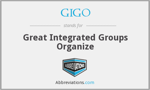 GIGO - Great Integrated Groups Organize