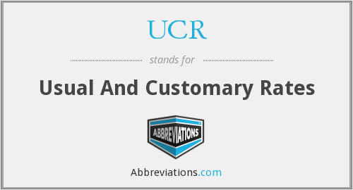 UCR - Usual And Customary Rates