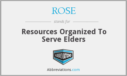 ROSE - Resources Organized To Serve Elders