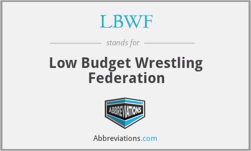 LBWF - Low Budget Wrestling Federation