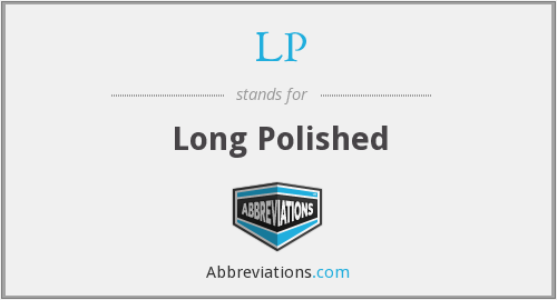 LP - Long Polished