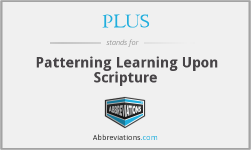 PLUS - Patterning Learning Upon Scripture