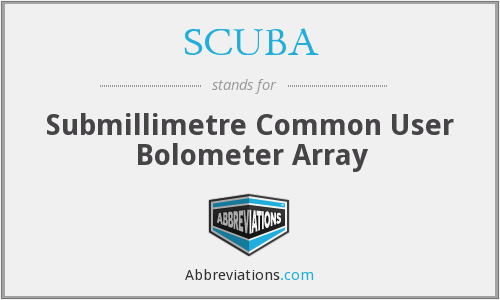 SCUBA - Submillimetre Common User Bolometer Array