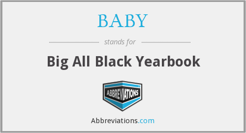 BABY - Big All Black Yearbook