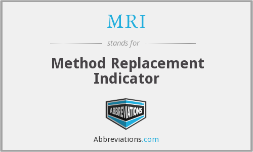 MRI - Method Replacement Indicator