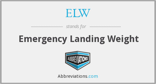 ELW - Emergency Landing Weight