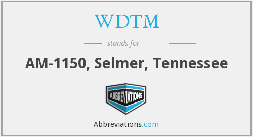 What does WDTM stand for?