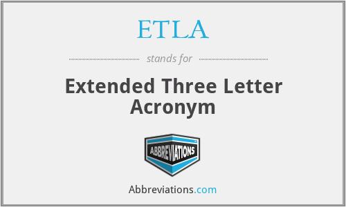ETLA - Extended Three Letter Acronym