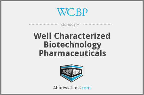 WCBP - Well Characterized Biotechnology Pharmaceuticals