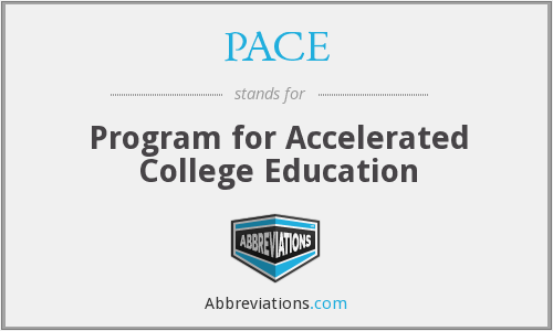PACE - Program for Accelerated College Education